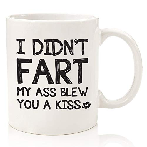 Funny Gag Gifts - Mug: I Didn't F-rt - Best Christmas Gifts for Dad, Men - Unique Gift Idea for Him from Son, Daughter, Wife - Top Birthday Present for Husband, Brother, Boyfriend - Fun Novelty Cup (Him For Ideas Gift Bday)