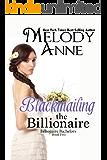 Blackmailing The Billionaire: Billionaire Bachelors - Book Five