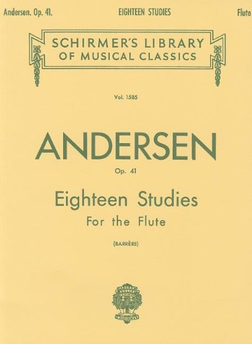 C. J. Andersen: Eighteen Studies for the Flute, Op. 41 (Schirmer's Library of Musical Classics)