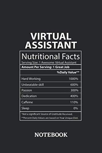 Nutritional Facts Virtual Assistant Awesome Notebook: 6x9 inches - 110 ruled, lined pages • Greatest Passionate working Job Journal • Gift, Present Idea (Hire A Personal Assistant For A Day)