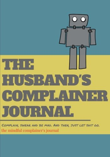 Download The husband's complainer journal: Lined Notebook/Journal (7X10Large) PDF