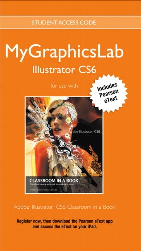 MyGraphicsLab Illustrator Course with Adobe Illustrator CS6 Classroom in a Book (Classroom in a Book (Adobe))