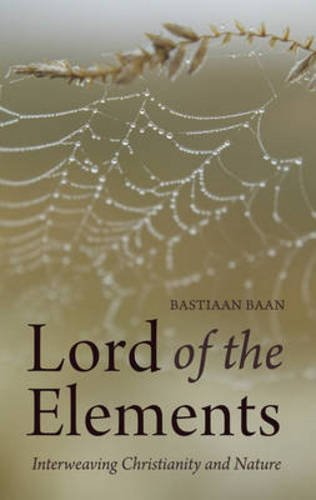 Lord of the Elements: Interweaving Christianity and Nature