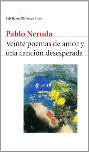 Veinte Poemas De Amor (Biblioteca Breve (Barcelona, Spain)) (Spanish Edition) by Brand: Planeta