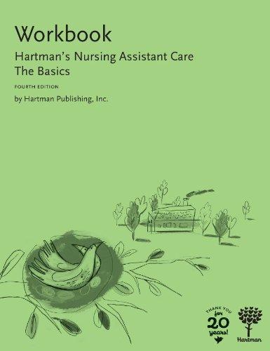 Workbook For Hartman's Nursing Assistant Care: The Basics, 4e