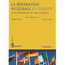 La réparation intégrale en Europe: Etudes comparatives des droits nationaux (Europe(s)) (French Edition)