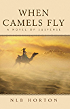 When Camels Fly (Parched) (Book 1)