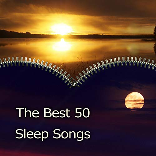 The Best 50 Sleep Songs: Cure for Insomnia, Natural Sleep Aid, Special Hypnosis, Music to Help Me Sleep, Relaxing New Age Music, Soothing Water and Bird Sounds, Stress Release