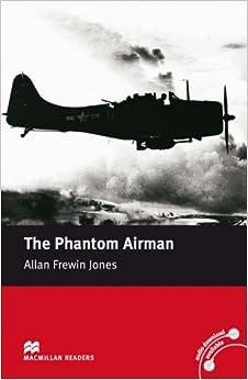 Book The Phantom Airman: Macmillan Reader, Elementary Level (Macmillan Reader): Macmillan Reader, Elementary Level (Macmillan Reader)