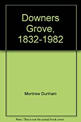 Downers Grove, 1832-1982