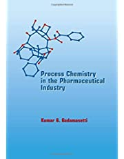 Process Chemistry in the Pharmaceutical Industry