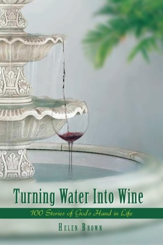 Turning Water into Wine: 100 Stories of God's Hand in - Frustration Wine