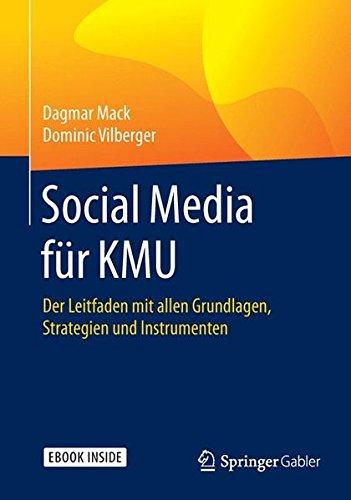 Social Media für KMU: Der Leitfaden mit allen Grundlagen, Strategien und Instrumenten