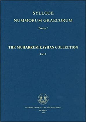 Sylloge Nummorum Graecorum: Turkey 1, The Muharrem Kayhan Collection Part 2