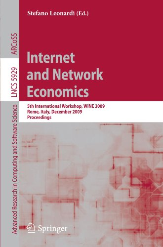 Internet and Network Economics: 5th International Workshop, WINE 2009, Rome, Italy, December 14-18, 2009, Proceedings (L