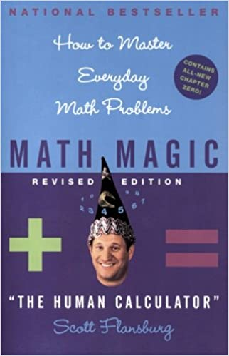 Math Magic: How to Master Everyday Math Problems, Revised