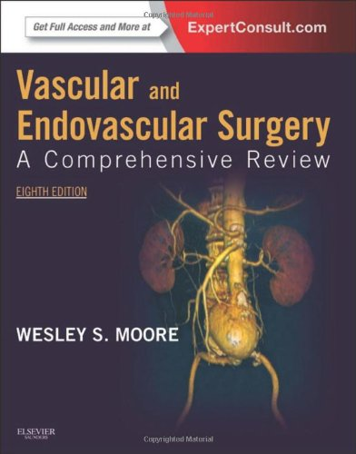 Vascular and Endovascular Surgery: A Comprehensive Review Expert Consult: Online and Print, 8e (VASCULAR SURGERY: A COMPREHENSIVE REVIEW (MOORE))