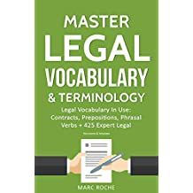 Master Legal Vocabulary & Terminology- Legal Vocabulary In Use: Contracts, Prepositions, Phrasal Verbs + 425 Expert Legal Documents & Templates