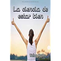 La ciencia de estar bien (Spanish Edition)