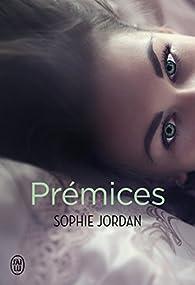 Prémices par Sophie Jordan