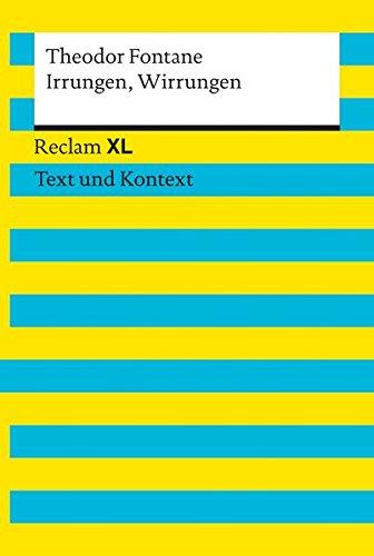 Irrungen, Wirrungen. Textausgabe mit Kommentar und Materialien: Reclam XL – Text und Kontext