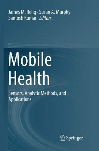 Mobile Health: Sensors, Analytic Methods, and Applications-cover