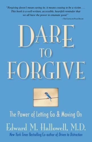 Dare to Forgive: The Power of Letting Go & Moving on (Paperback) - Common (Dare To Forgive The Power Of Letting Go)