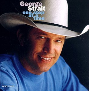 One Step at a Time by Strait, George (April 21, 1998)