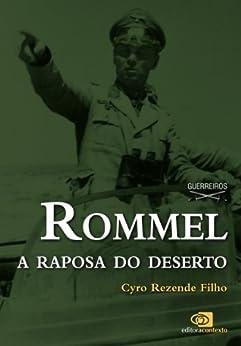 Rommel: a raposa do deserto por [Filho, Cyro Rezende]