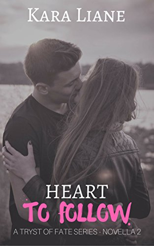 Heart to Follow: (A Tryst of Fate Series - Novella 2) by [Liane, Kara]