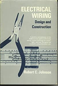Electrical Wiring: Design and Construction Robert Carl Johnson
