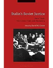 Stalin's Soviet Justice: 'Show' Trials, War Crimes Trials, and Nuremberg