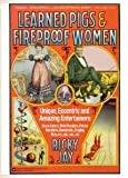 Learned Pigs and Fireproof Women, Jay, Ricky, 0446385905