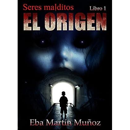 Seres malditos. El origen: Libro 1 (Spanish Edition)