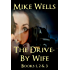 The Drive-By Wife, Books 1, 2 & 3 (Book 1 Free): A Dark Tale of Blackmail and Obsession