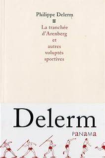 La tranchée d'Arenberg et autres voluptés sportives, Delerm, Philippe