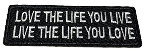 (LOVE THE LIFE YOU LIVE LIVE THE LIFE YOU LOVE Patch Funny Saying Text Words Logo Humor Theme Series Embroidered Sew/Iron on Badge DIY)