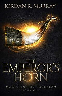 The Emperor's Horn: Magic in the Imperium, Book 1