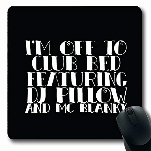 (Ahawoso Mousepads Im Off to Club Bed Featuring Dj Mc Blanky Quotes Black Canvas Oblong Shape 7.9 x 9.5 Inches Oblong Gaming Mouse Pad Non-Slip Rubber Mat)