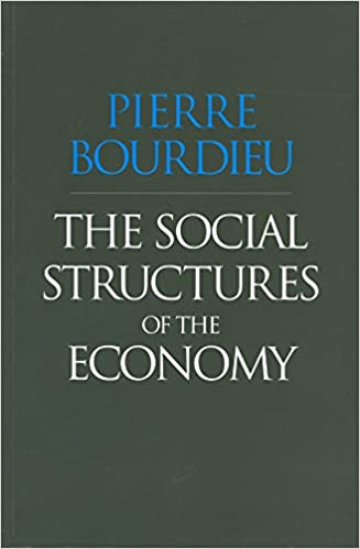 The Social Structures Of The Economy Pierre Bourdieu 9780745625409