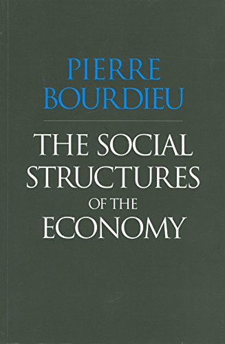 The Social Structures of the Economy (Pierre Bourdieu The Field Of Cultural Production)