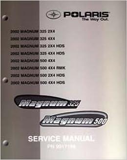 9917198 2002 Polaris MAGNUM 325 500 ATV Service Manual: Manufacturer ...