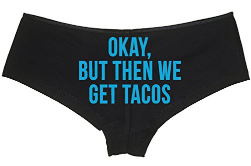 Knaughty Knickers - Okay But Then We Get Tacos boy Short Panties - Funny Pizza Taco Boyshort Underwear