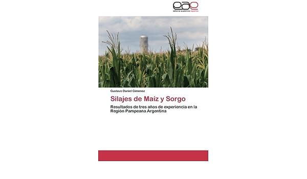 Silajes de Maiz y Sorgo: Amazon.es: Gimenez Gustavo Daniel ...