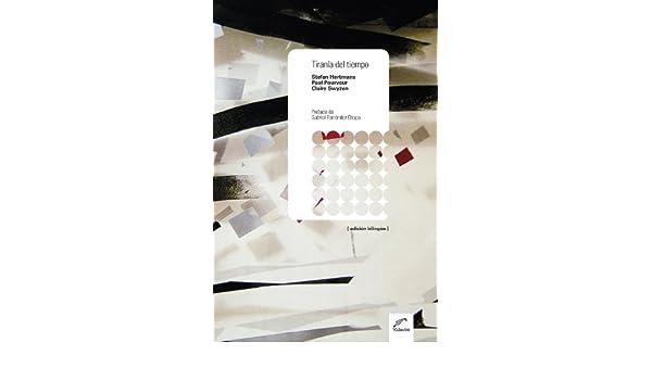 Amazon.com: Tiranía del tiempo (Teatro Europeo Contemporáneo) (Spanish Edition) eBook: Stefan Hertmans, Paul Pourveur, Claire Swyzen, Carlos Gazzera, ...