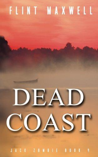 Dead Coast: A Zombie Novel (Jack Zombie) (Volume 4)