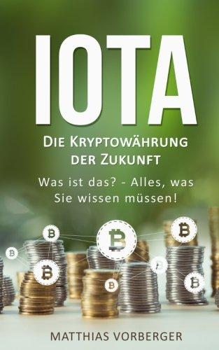 I.O.T.A: Die Kryptowährung der Zukunft  Was ist das? - Alles, was Sie wissen müssen!
