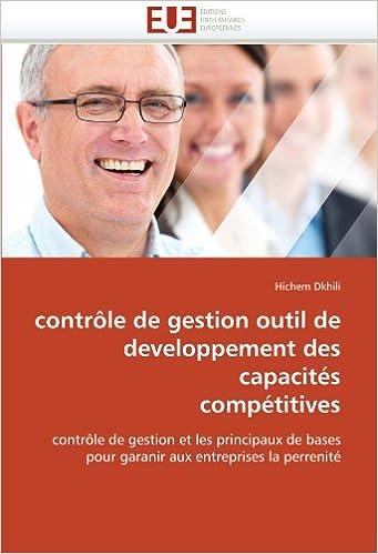 Livres gratuits contrôle de gestion outil de developpement des capacités compétitives: contrôle de gestion et les principaux de bases pour garanir aux entreprises la perrenité pdf