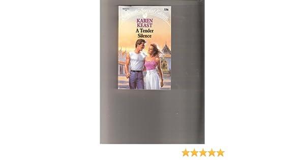 Tender Silence Special Edition Karen Keast 9780373095360 Amazon