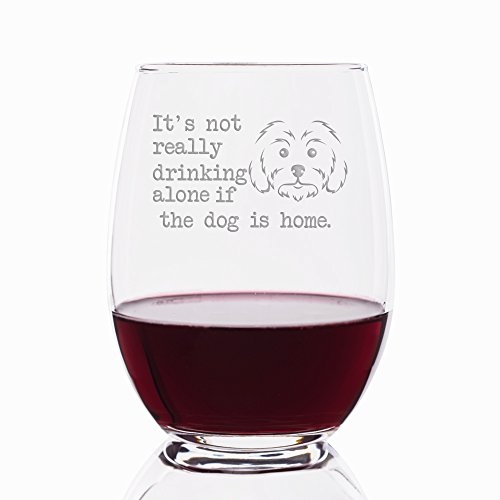 It's Not Really Drinking Alone If The Dog Is Home Maltese Engraved Stemless 21 oz Wine ()
